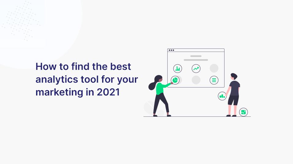 So findest du das beste Analytics-Tool für dein Marketing in 2021