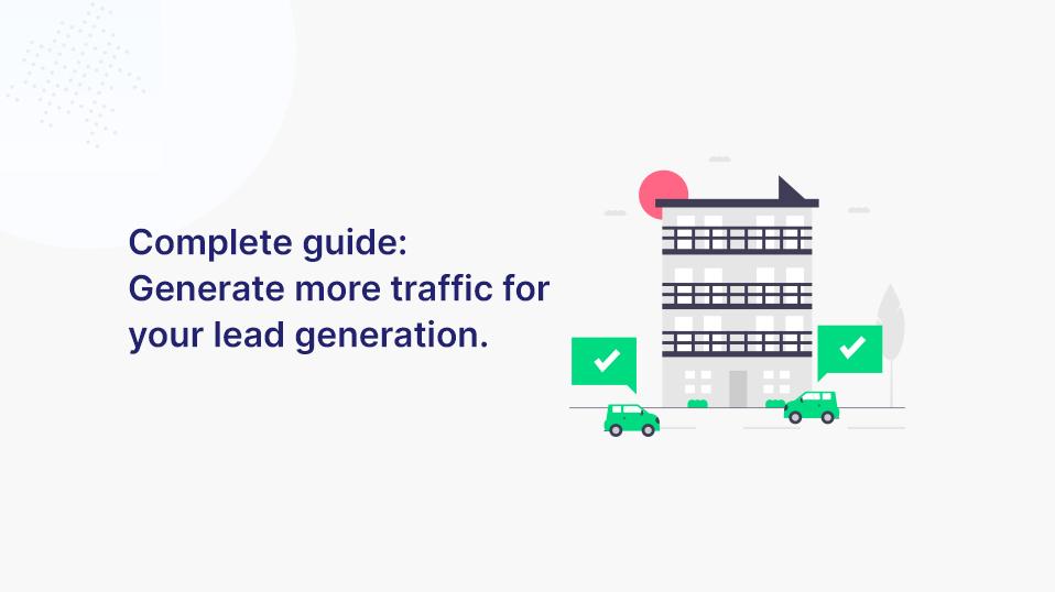 Komplett-Anleitung: Mehr Traffic generieren für deine Leadgenerierung.