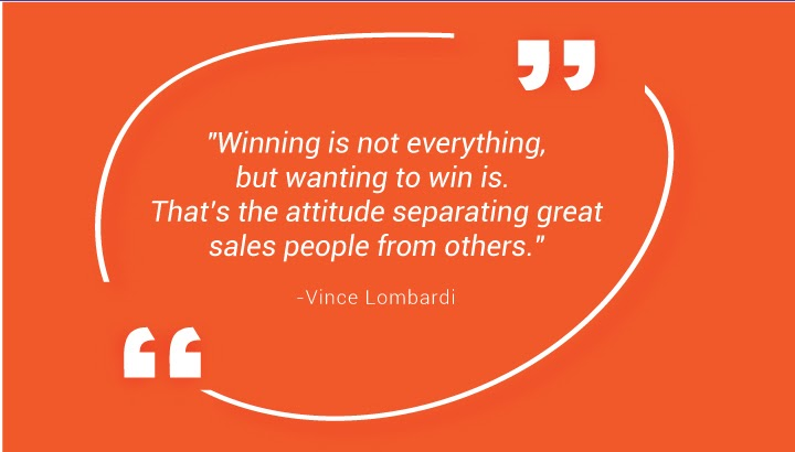 """""""Winning is not everything, but wanting to win is. That's the attitude separating great salespeople from others."""" - Vince Lombardi"""