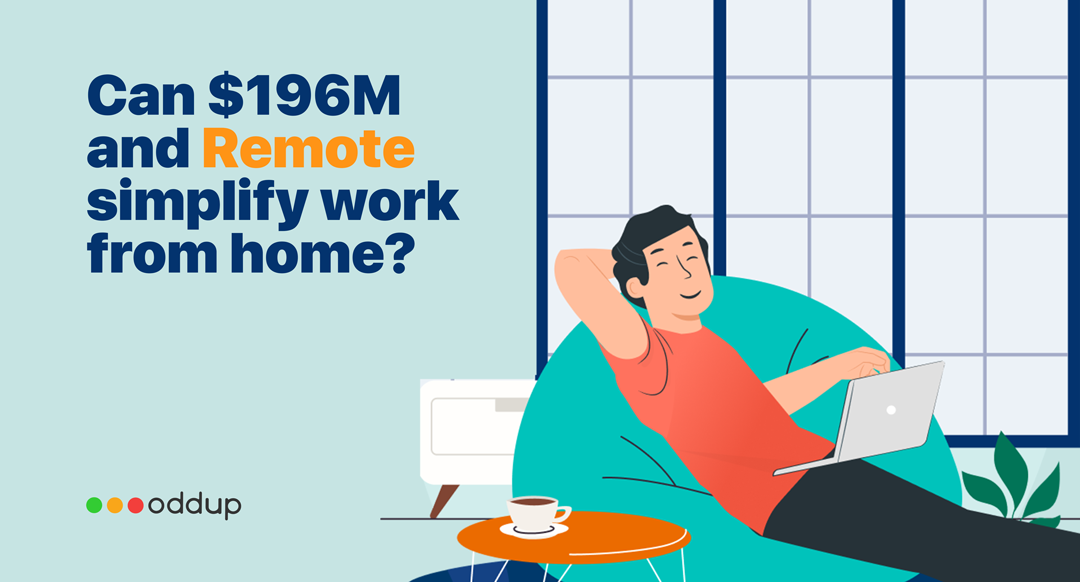 Can $196 million and Remote simplify work from home?