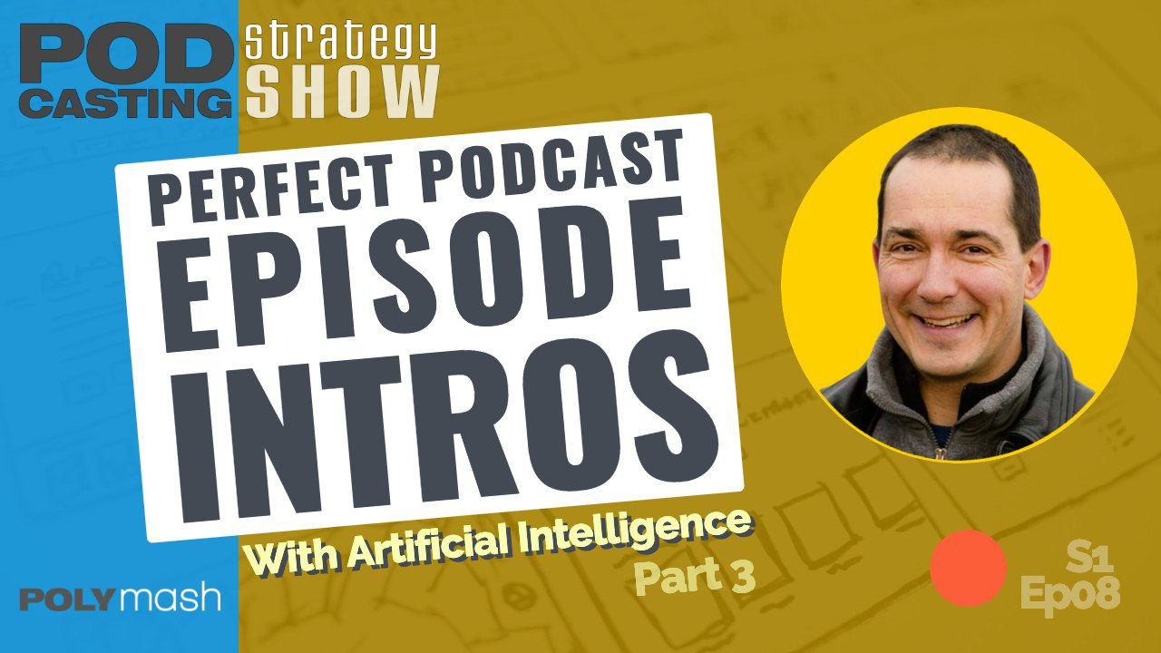 Perfect Podcast Introduction, Show Notes and Social Media Copy (in only 5 Minutes)