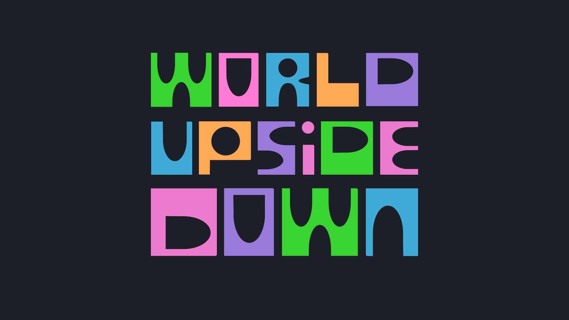 World Upside Down Exhibition
