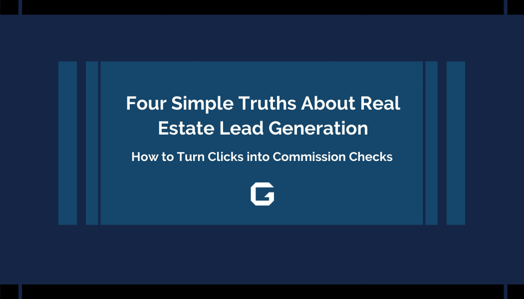The Four Simple Truths About Real Estate Lead Generation