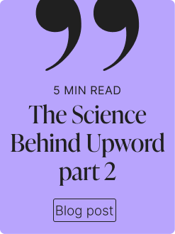 Upword Library - The Science Behind Upword Part II
