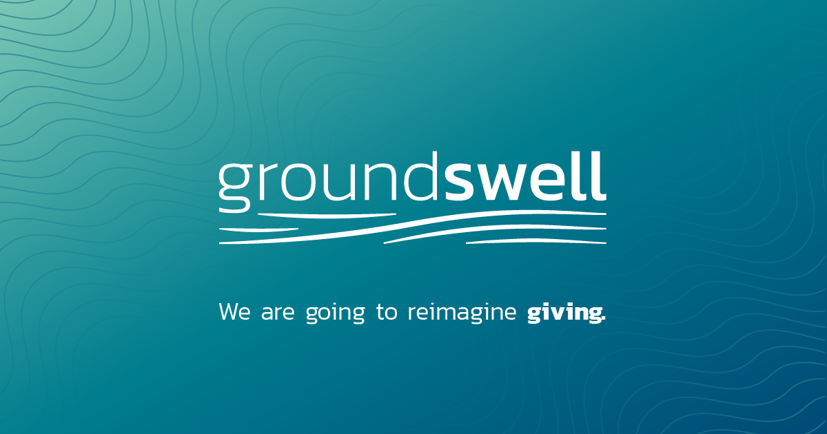 Groundswell launches platform seeking to revolutionize corporate philanthropy.