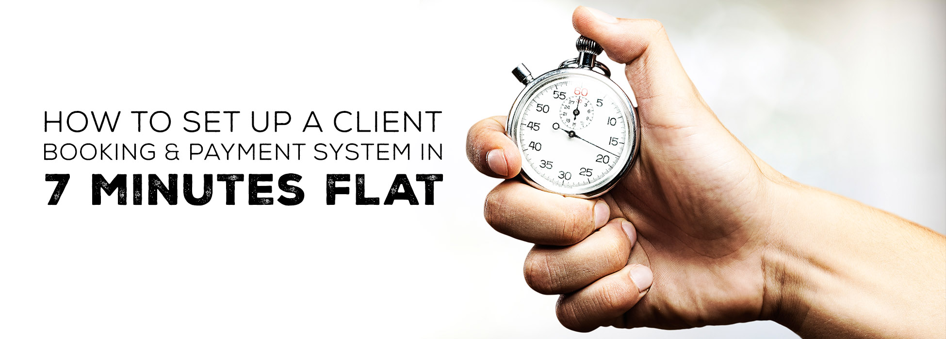 How to set up a client booking and payment system in 7 minutes flat