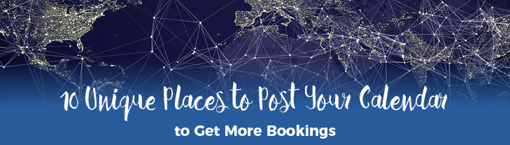 10 Unique Places to Post Your Calendar to Get More Bookings