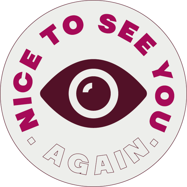 """Round sticker with an eye icon, saying """"nice to see you again""""."""