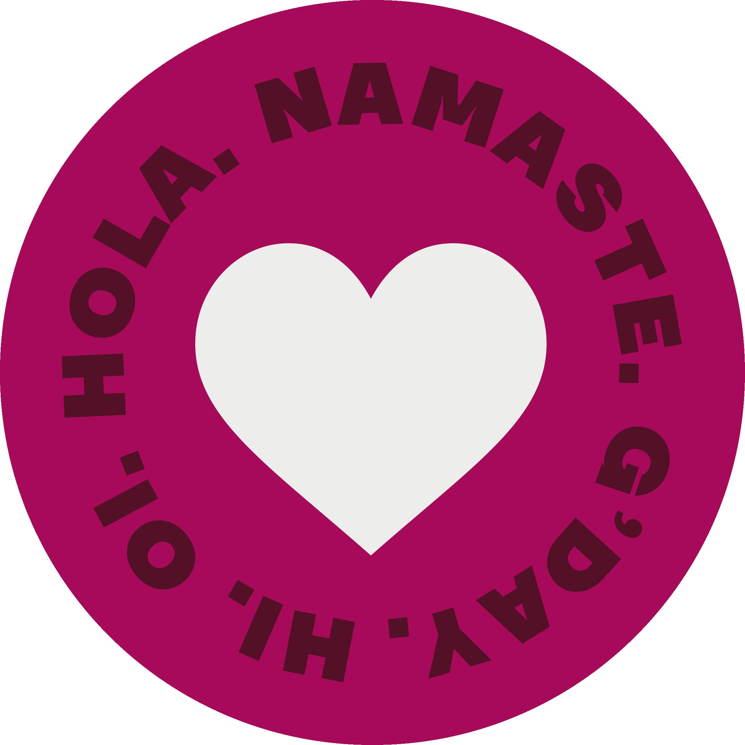 "Round sticker with a heart icon, saying ""Hi. Oi. Hola. Namaste. G'day.""."