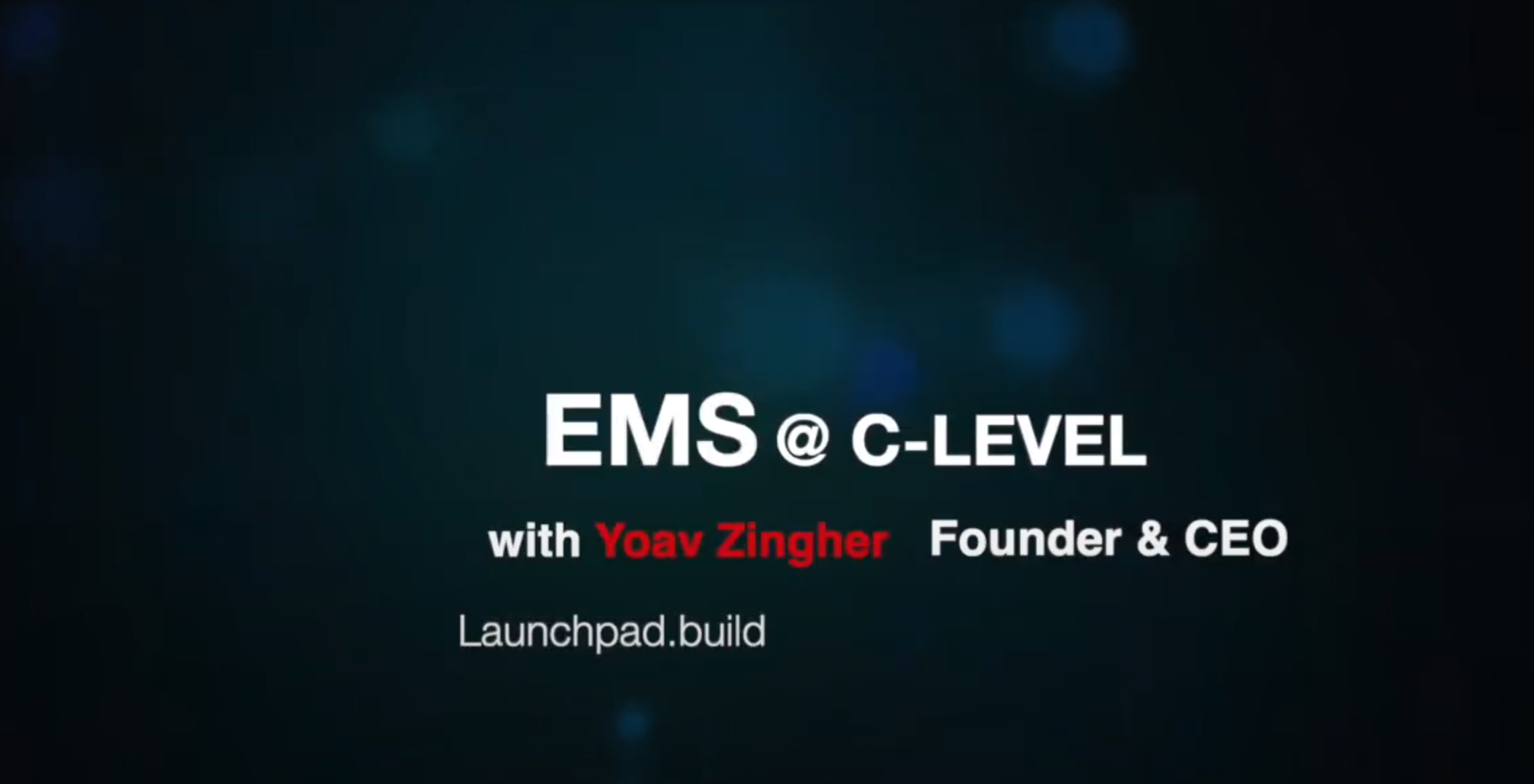 EMS@C-Level: Yoav Zingher, Founder Of Launchpad.Build