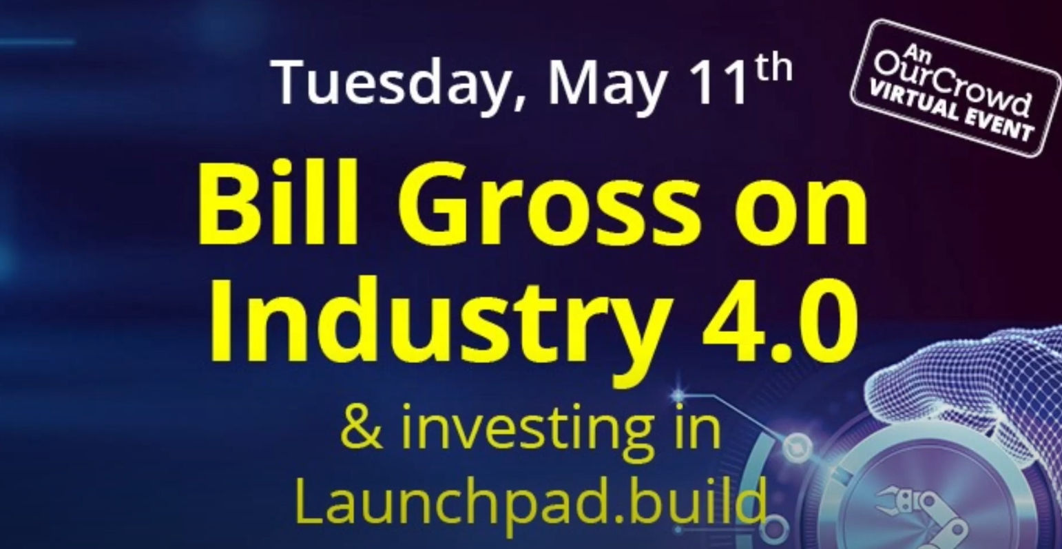 Bill Gross on Industry 4.0 and Investing in Launchpad.build