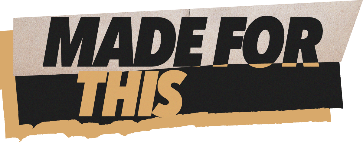 """""""Made For This"""" theme logo"""
