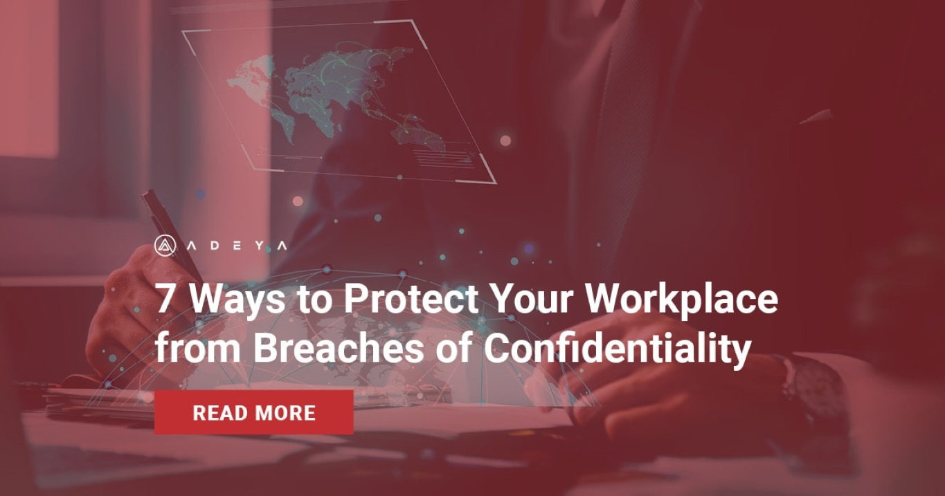 7 Ways to Protect Your Workplace from Breaches of Confidentiality