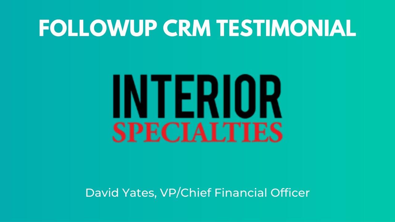 Interior Specialties - Followup CRM Testimonial