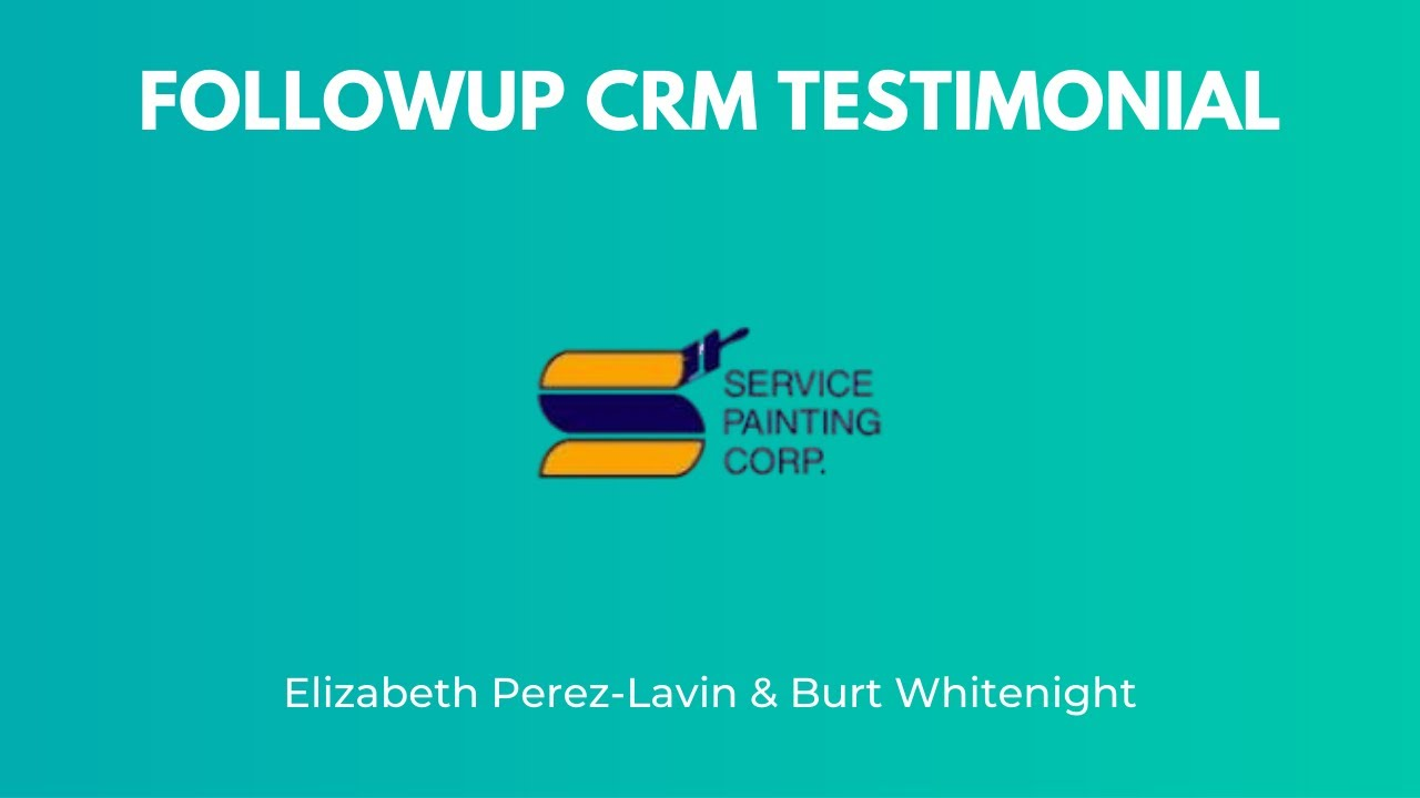 Painting Contractor Testimonial - FollowUp CRM Sales Software