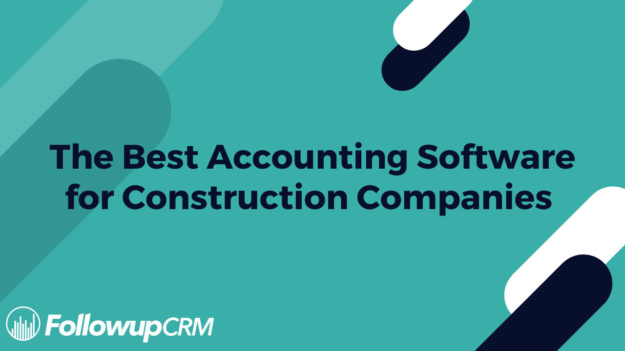 The Best Accounting Software for Construction Companies