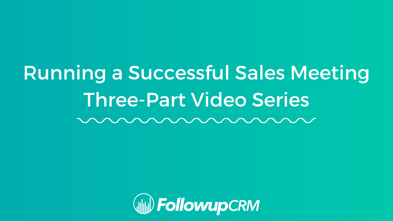 How to Run a Successful Sales Meeting Using Followup CRM