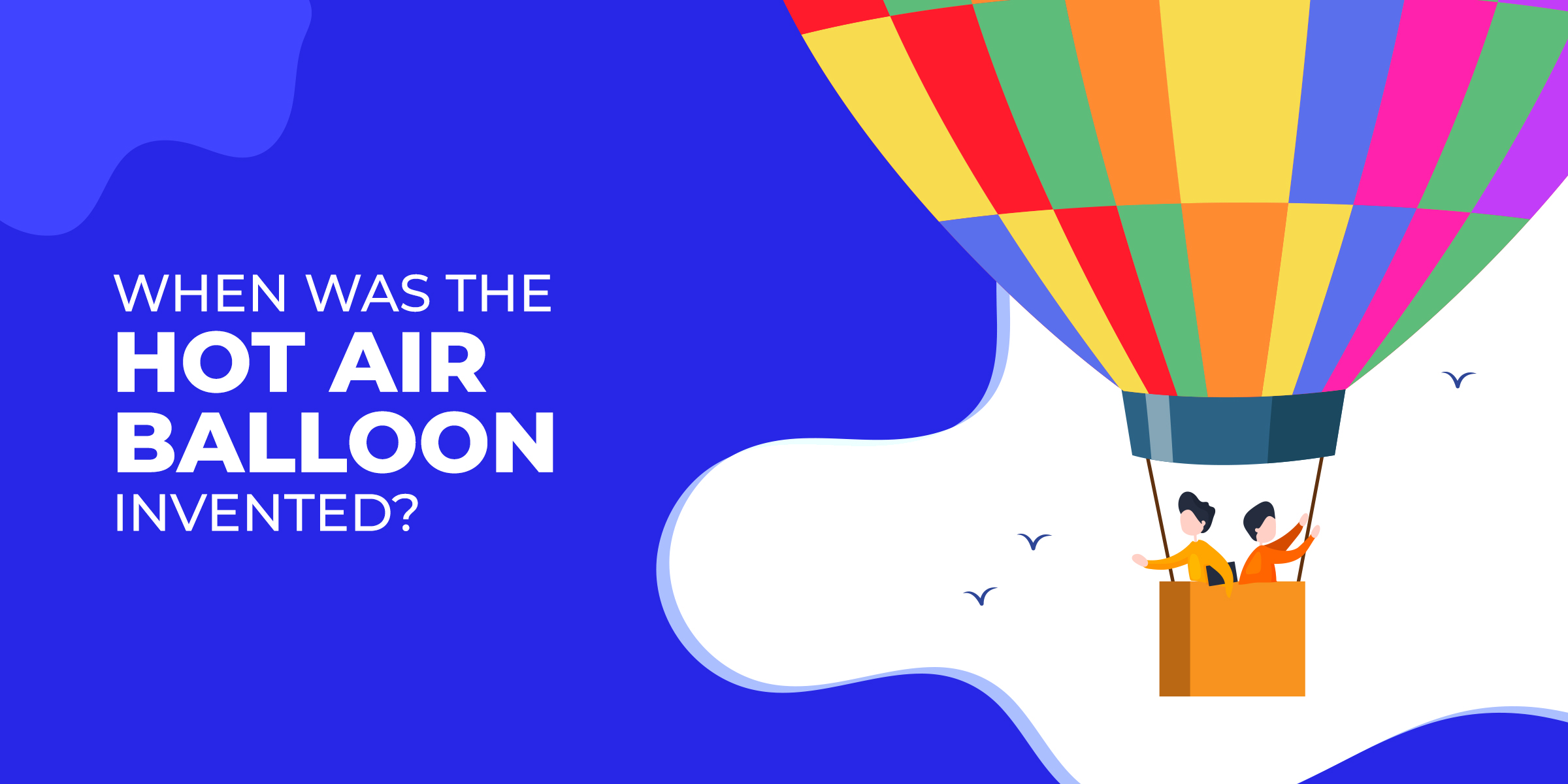 When was the hot air balloon invented?