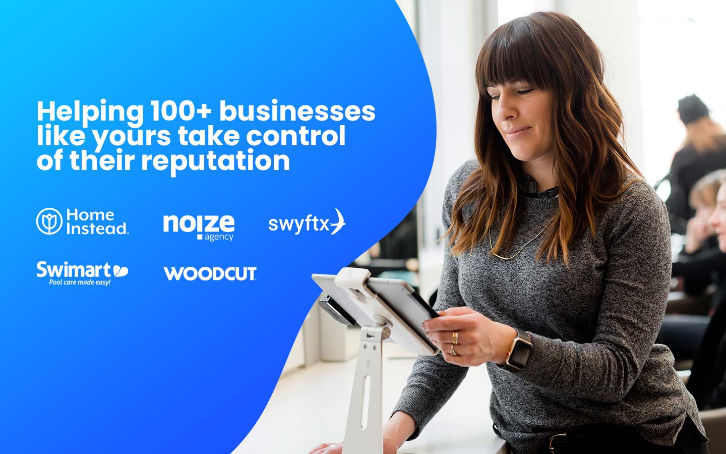 Helping 100+ businesses like yours take control of their reputation