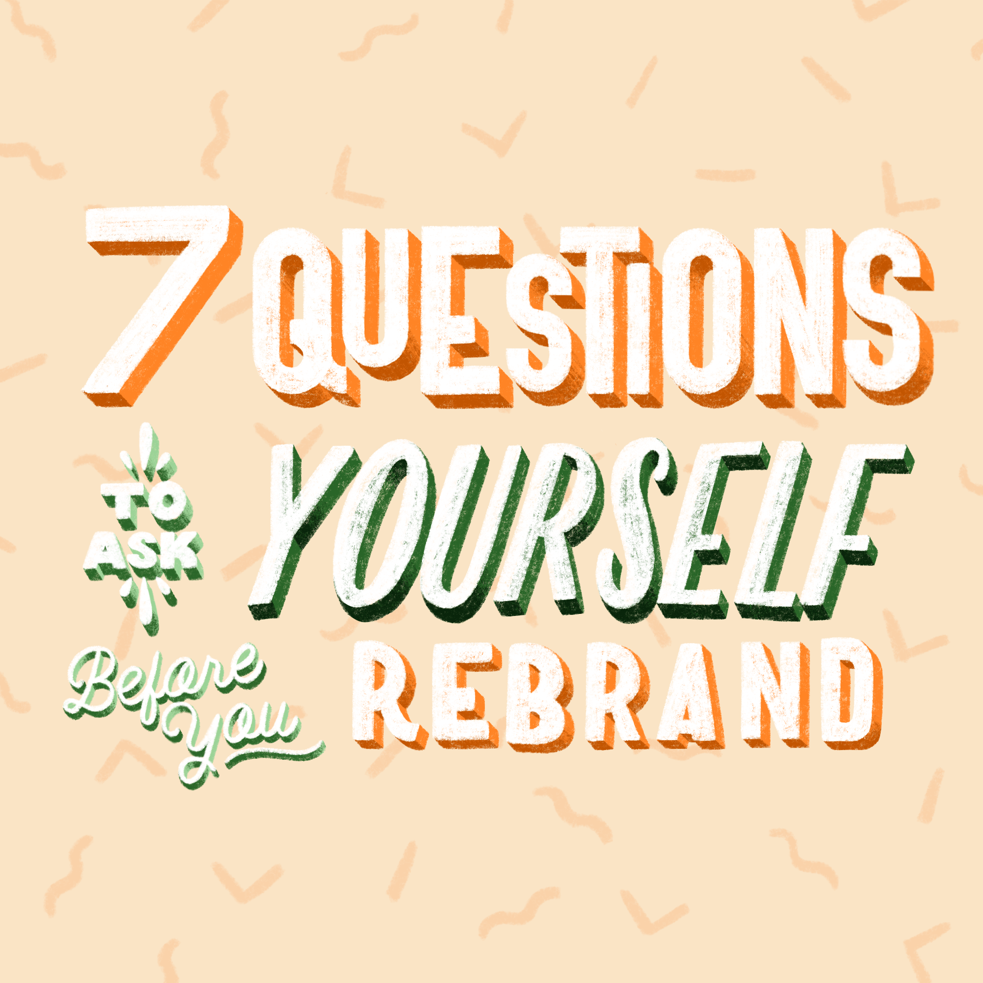 7 Questions to Ask Yourself Before You Rebrand