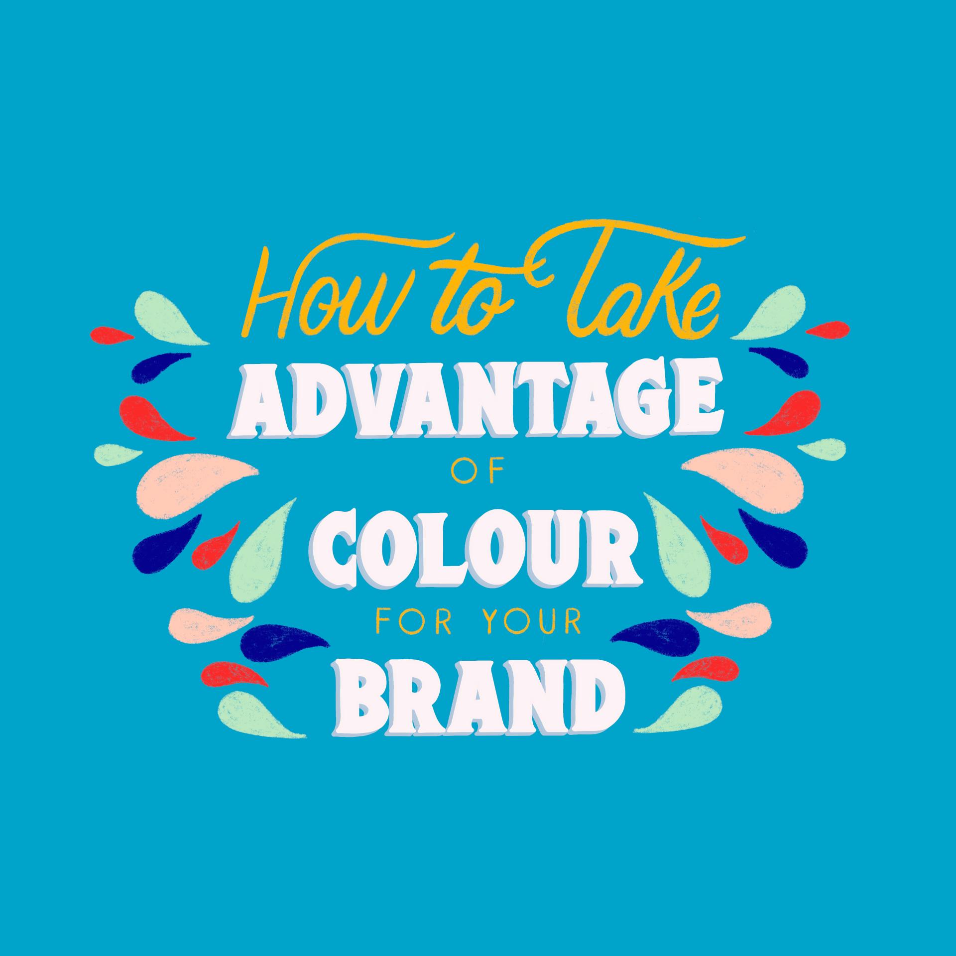 How to Take Advantage of Colour