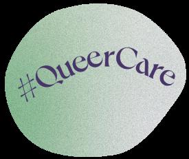 #QueerCare