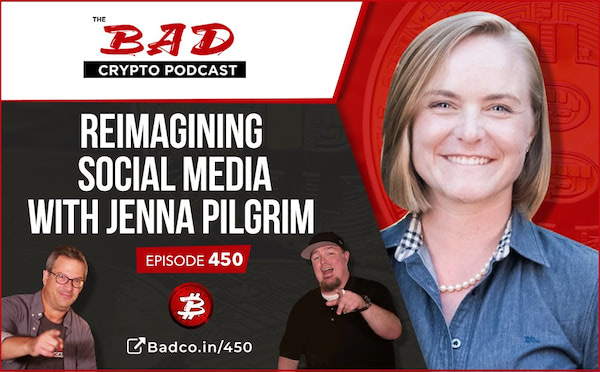 The Bad Crypto Podcast: Reimagining Social Media