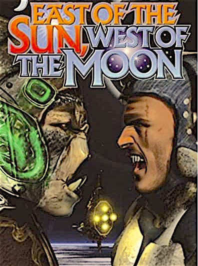 East of the Sun - West of the Moon