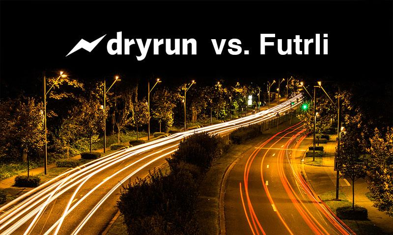 Futrli vs. Dryrun