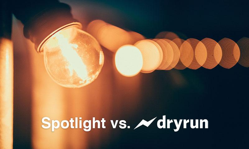Spotlight Reporting vs. Dryrun