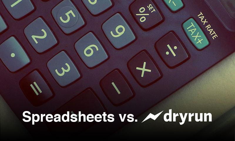 Spreadsheets vs. Dryrun