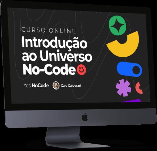 Curso de No-Code e Bubble Introdução