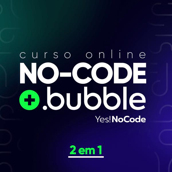 Curso de Bubble e No-Code Yes!NoCode