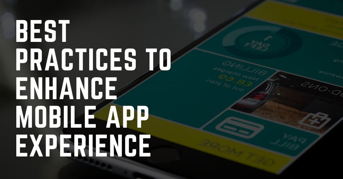 Best Practices to Enhance Mobile App Experience