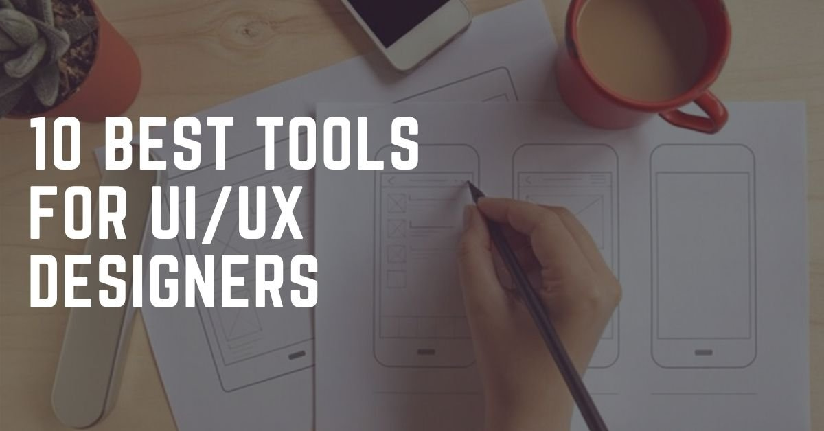 10 Best Tools for UI/UX Designers