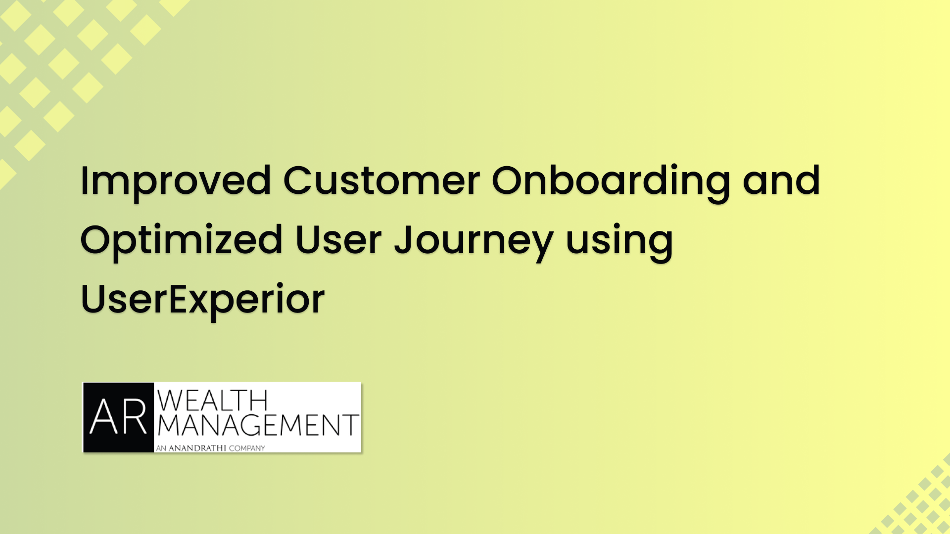 How Anand Rathi improved customer onboarding and optimised user journey using UserExperior
