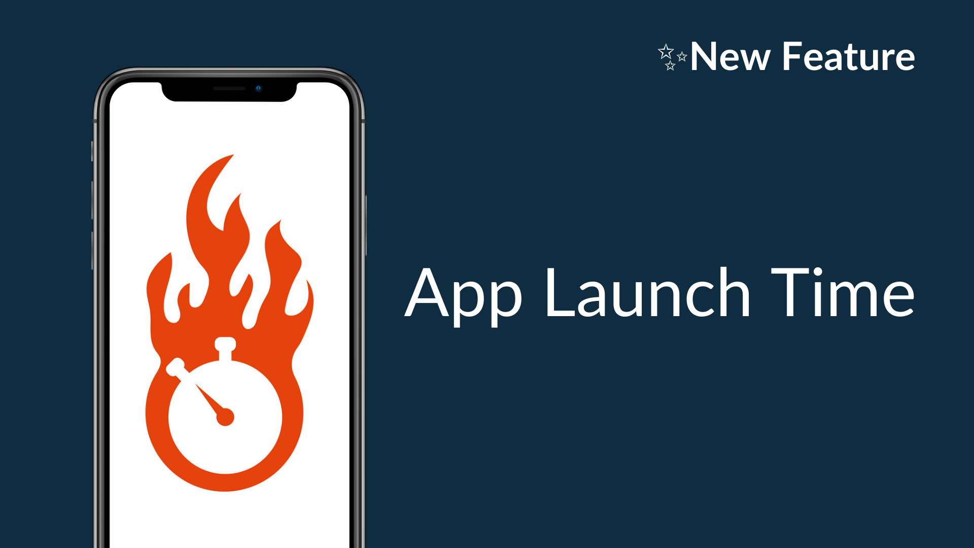 New Feature: App Launch Time