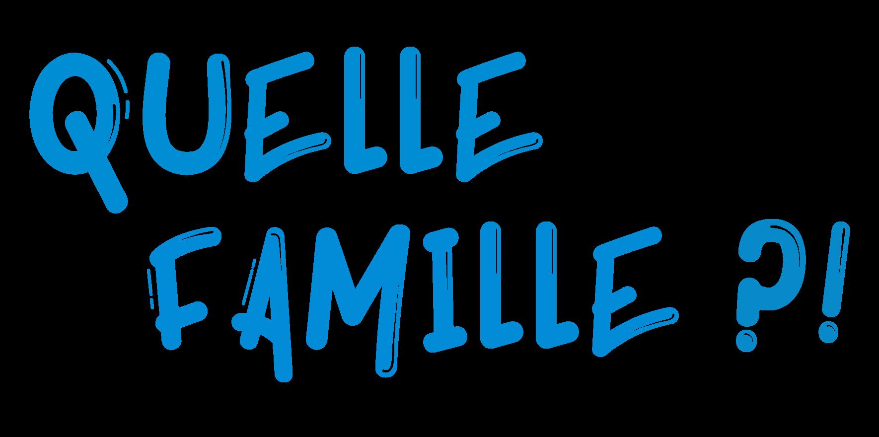 Logo Quelle Famille ?!