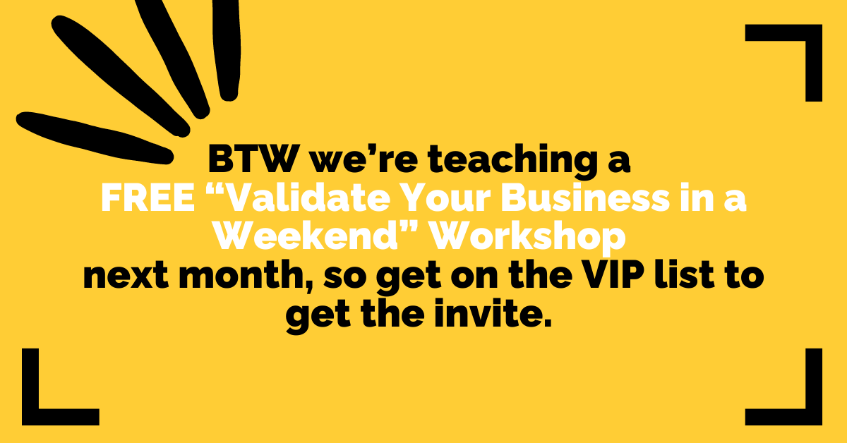 """Start your business the right way —join ou rfree """"Validate Your Business in a Weekend"""" workshop!"""