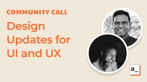 Design Updates for UI and UX: Community Call Jul 8, 2021
