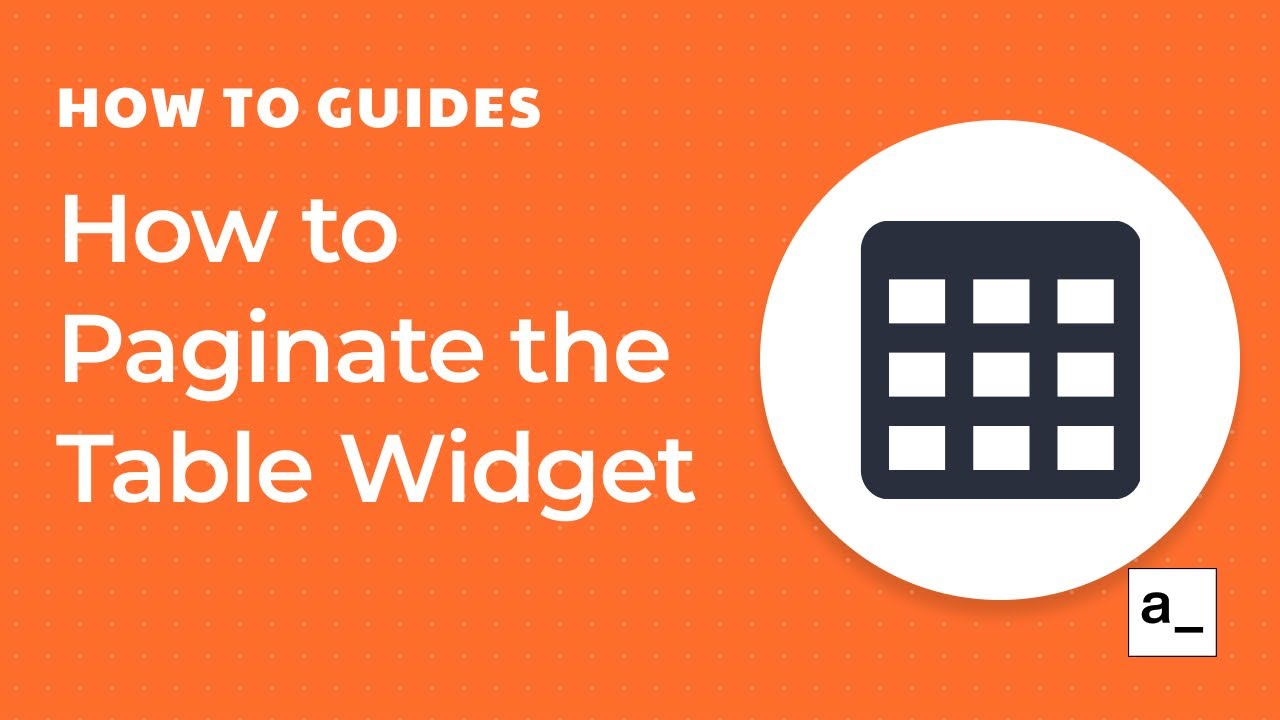 How to Paginate the Table Widget