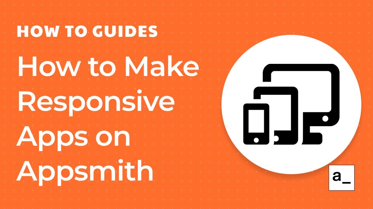 How to Make Responsive Apps on Appsmith