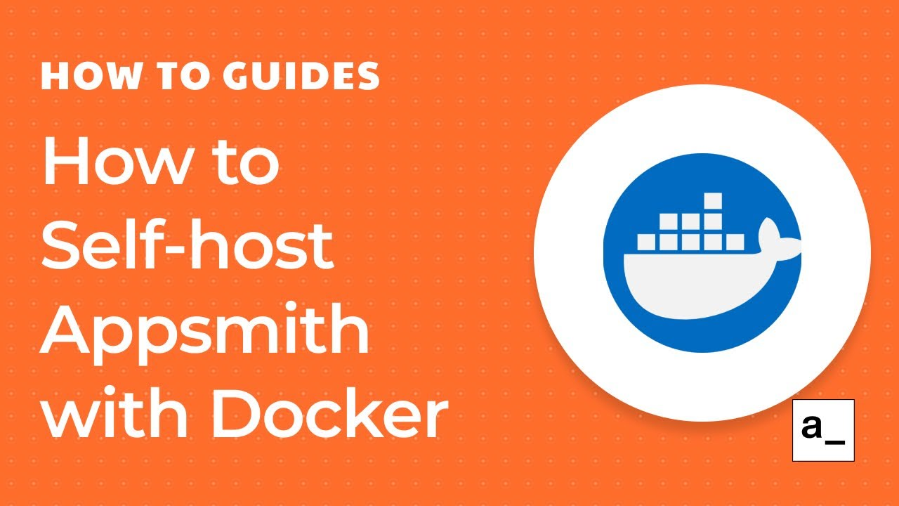 How to Self-Host Appsmith with Docker