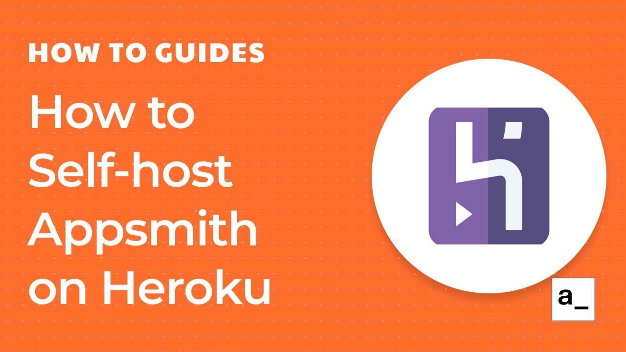 How to Self Host Appsmith on Heroku