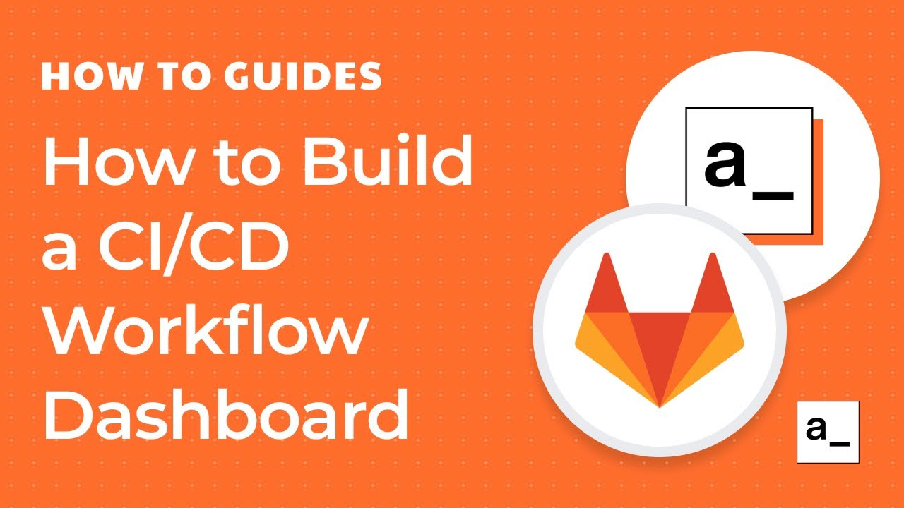 How to Build a CI/CD Workflow Management Dashboard