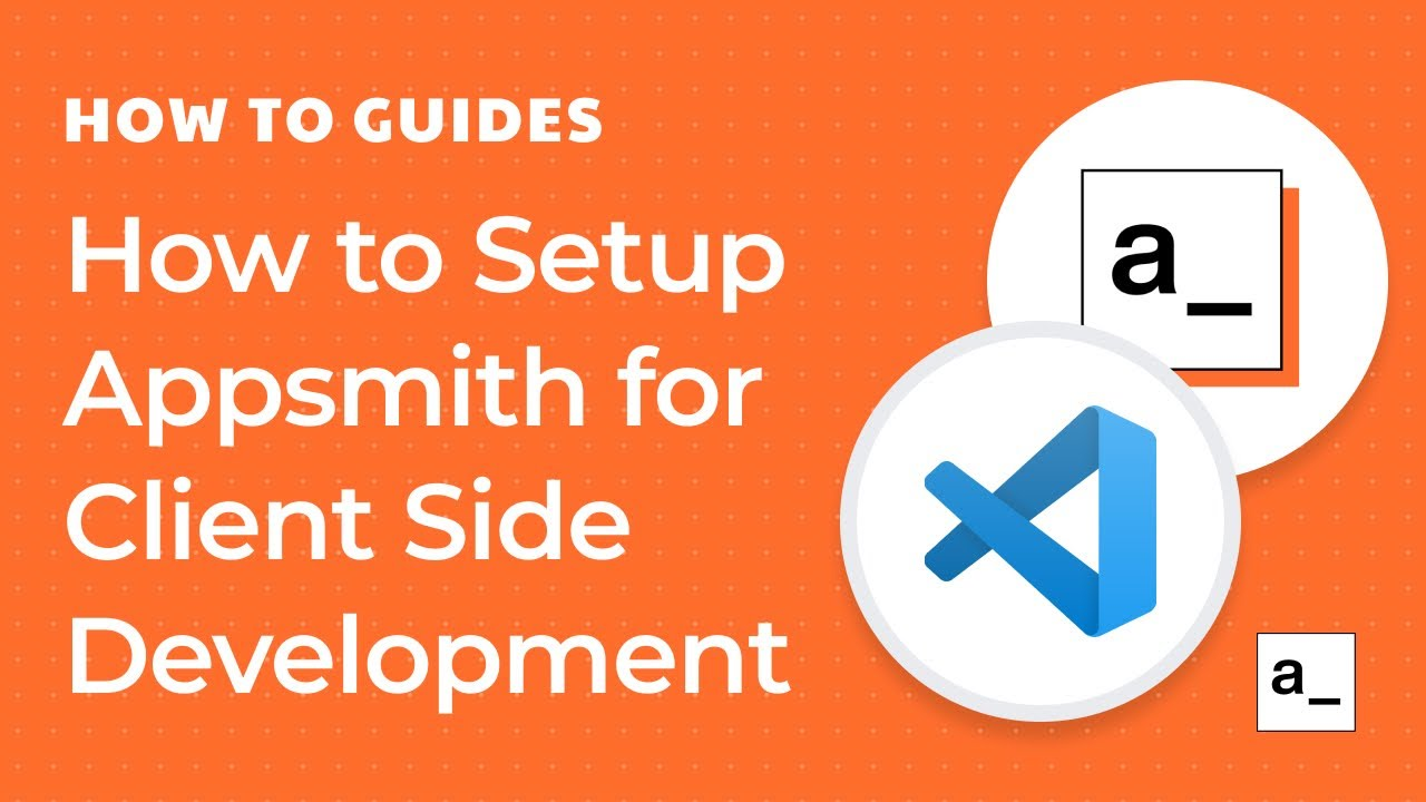 How to Setup Appsmith Locally for Client Side Development