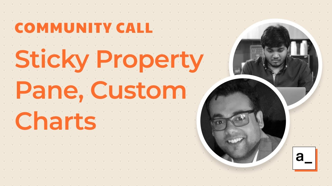 Thanks for the 4k Github stars, Sticky Property Pane and Custom Charts: Community Call Apr 8th, 2021