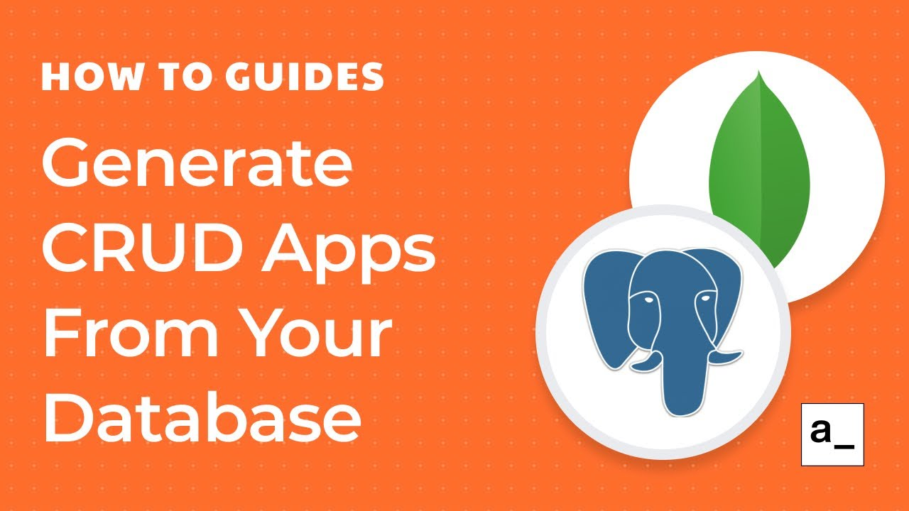 How to Generate CRUD Apps From Your Database