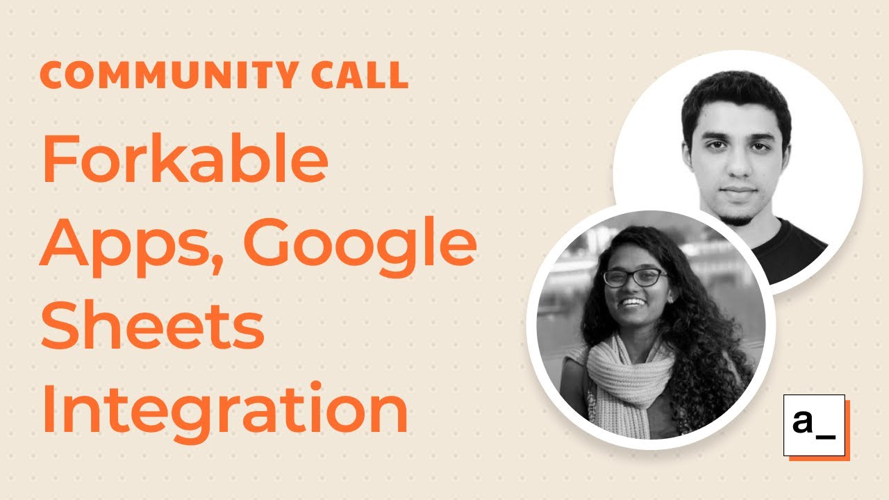 Generic s3 plugin, Forkable Apps and Google Sheets Integration: Community Call Mar 18th 2021