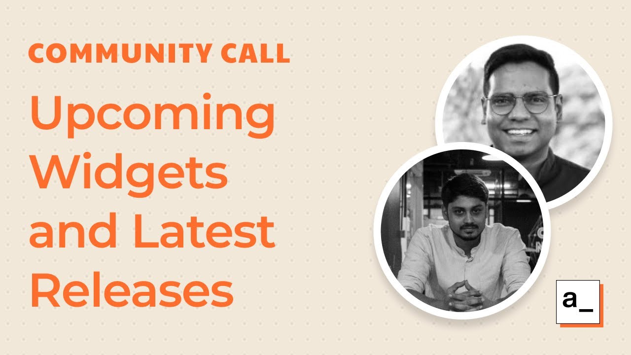 New Upcoming Widgets and Latest Releases: Community Call Jun 10, 2021